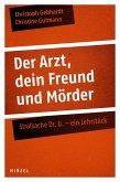 Der Arzt, dein Freund und Mörder (eBook, PDF)