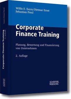 Corporate Finance Training (eBook, PDF) - Eayrs, Willis E.; Ernst, Dietmar; Prexl, Sebastian