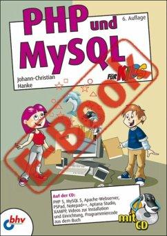 PHP und MySQL für Kids (eBook, PDF) - Hanke, Johann-Christian