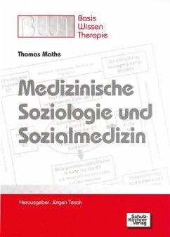 Medizinische Soziologie und Sozialmedizin (eBook, PDF) - Mathe, Thomas