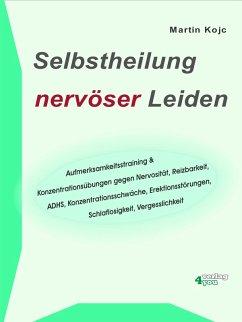 Selbstheilung nervöser Leiden. (eBook, ePUB) - Kojc, Martin