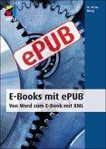 E-Books mit ePUB - Von Word zum E-Book mit XML (eBook, PDF)