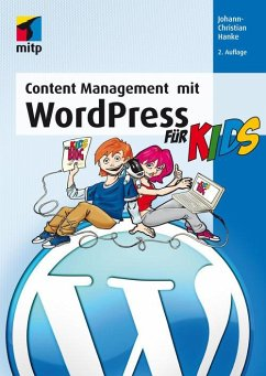 Content Management mit WordPress für Kids (eBook, PDF) - Hanke, Johann-Christian