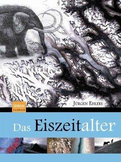Das Eiszeitalter (eBook, PDF) - Ehlers, Jürgen
