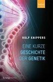 Eine kurze Geschichte der Genetik (eBook, PDF)
