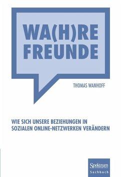 Wa(h)re Freunde (eBook, PDF) - Wanhoff, Thomas