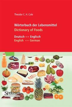 Wörterbuch der Lebensmittel - Dictionary of Foods (eBook, PDF) - Cole, Theodor C.H.