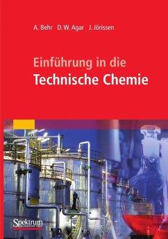 Einführung in die Technische Chemie (eBook, PDF) - Behr, Arno; Agar, David W.; Jörissen, Jakob