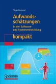 Aufwandsschätzungen in der Software- und Systementwicklung kompakt (eBook, PDF)