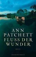 Fluss der Wunder (eBook, ePUB) - Patchett, Ann