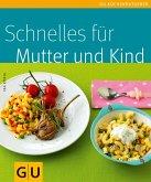 Schnelles für Mutter und Kind (eBook, ePUB)