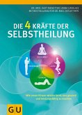 Die 4 Kräfte der Selbstheilung (eBook, ePUB)