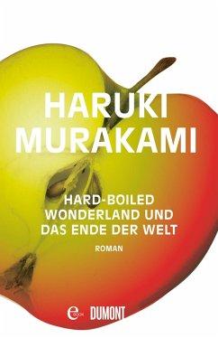 Hard-boiled Wonderland und Das Ende der Welt (eBook, ePUB) - Murakami, Haruki