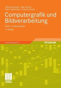 Computergrafik und Bildverarbeitung (eBook, PDF) - Nischwitz, Alfred; Fischer, Max; Haberäcker, Peter; Socher, Gudrun