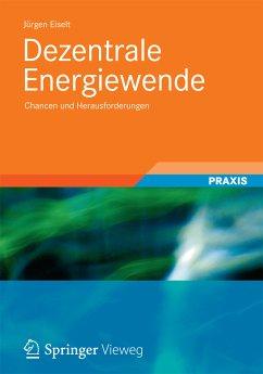 Dezentrale Energiewende (eBook, PDF) - Eiselt, Jürgen