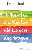 Vier Werte, die Kinder ein Leben lang tragen (eBook, ePUB)