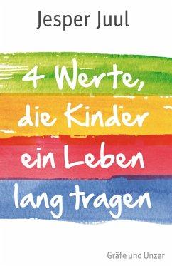 Vier Werte, die Kinder ein Leben lang tragen (eBook, ePUB) - Juul, Jesper