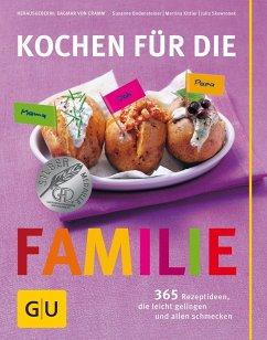 Kochen für die Familie (eBook, ePUB) - Cramm, Dagmar Von; Bodensteiner, Susanne; Kittler, Martina; Skowronek, Julia