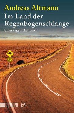 Im Land der Regenbogenschlange (eBook, ePUB) - Altmann, Andreas