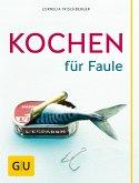 Kochen für Faule (eBook, ePUB)