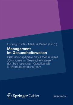 Management im Gesundheitswesen (eBook, PDF) - Kuntz, Ludwig; Bazan, Makus