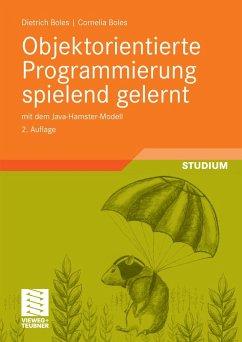 Objektorientierte Programmierung spielend gelernt mit dem Java-Hamster-Modell (eBook, PDF) - Boles, Dietrich; Boles, Cornelia