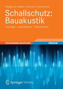 Schallschutz: Bauakustik (eBook, PDF) - Stricker, Diana; Schild, Kai; Willems, Wolfgang M