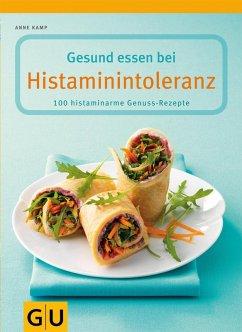 Gesund essen bei Histaminintoleranz (eBook, ePUB) - Kamp, Anne