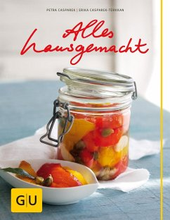 Alles hausgemacht (eBook, ePUB) - Casparek-Türkkan, Erika; Casparek, Petra