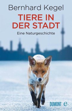Tiere in der Stadt (eBook, ePUB) - Kegel, Bernhard