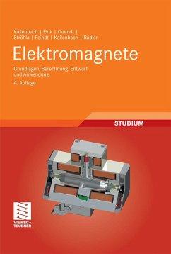 Elektromagnete (eBook, PDF) - Kallenbach, Eberhard; Eick, Rüdiger; Quendt, Peer; Ströhla, Tom; Feindt, Karsten; Kallenbach, Matthias; Radler, Oliver