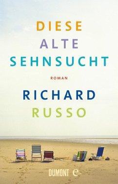 Diese alte Sehnsucht (eBook, ePUB) - Russo, Richard