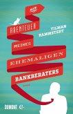 Die Abenteuer meines ehemaligen Bankberaters (eBook, ePUB)