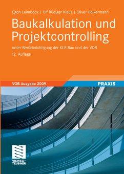 Baukalkulation und Projektcontrolling (eBook, PDF) - Leimböck, Egon; Klaus, Ulf Rüdiger; Hölkermann, Oliver