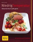 Niedrig Temperatur Fleisch & Fisch sanft garen (eBook, ePUB)