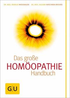 Homöopathie - Das große Handbuch (eBook, ePUB) - Kirschner-Brouns, Suzann; Wiesenauer, Markus