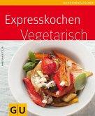 Expresskochen vegetarisch (eBook, ePUB)