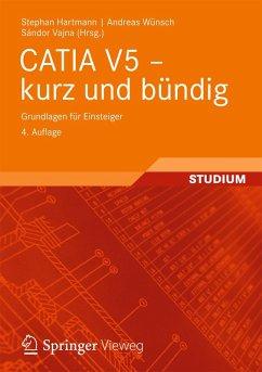 CATIA V5 - kurz und bündig (eBook, PDF) - Hartmann, Stephan; Wünsch, Andreas