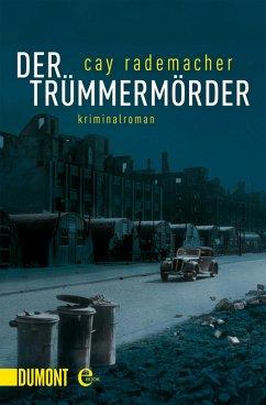 Der Trümmermörder / Oberinspektor Stave Bd.1 (eBook, ePUB) - Rademacher, Cay