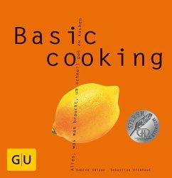 Basic cooking (eBook, ePUB) - Sälzer, Sabine; Dickhaut, Sebastian