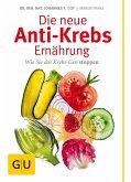 Die neue Anti-Krebs-Ernährung (eBook, ePUB)