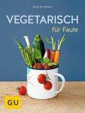 Vegetarisch für Faule (eBook, ePUB)