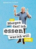 """Die """"Morgen darf ich essen, was ich will""""-Diät (eBook, ePUB)"""