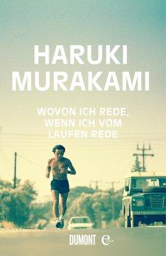 Wovon ich rede, wenn ich vom Laufen rede (eBook, ePUB) - Murakami, Haruki