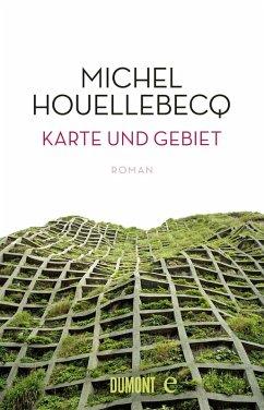 Karte und Gebiet (eBook, ePUB) - Houellebecq, Michel