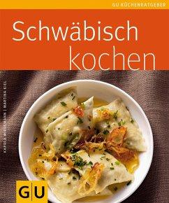 Schwäbisch kochen (eBook, ePUB) - Kiel, Martina; Wiedemann, Karola