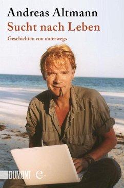 Sucht nach Leben (eBook, ePUB) - Altmann, Andreas
