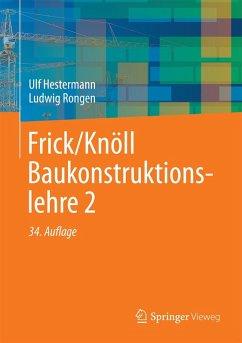 Frick/Knöll Baukonstruktionslehre 2 (eBook, PDF) - Hestermann, Ulf; Rongen, Ludwig