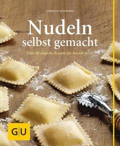 Nudeln selbst gemacht (eBook, ePUB) - Schinharl, Cornelia