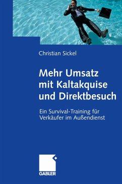 Mehr Umsatz mit Kaltakquise und Direktbesuch (eBook, PDF) - Sickel, Christian